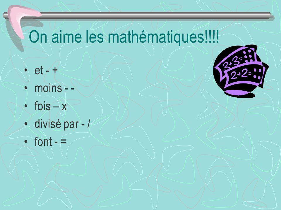 Les Mathématiques 2+5= deux et cinq font sept. 15+25= _________________ 40-6=_________________ 25X2=_________________ 68/2=_________________