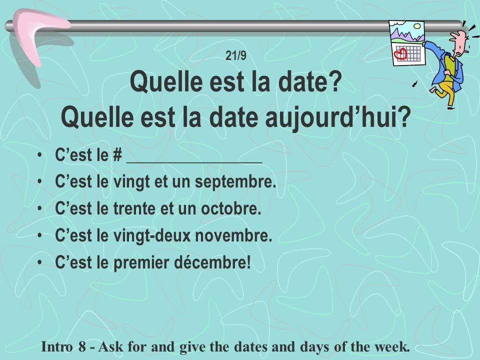 21/9 LES DATES Les Mois de lAnnée janvier février mars avril mai juin juillet août septembre octobre novembre décembre Intro 8 - Ask for and give the