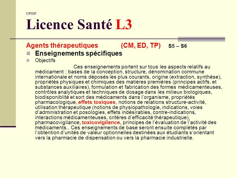 CPNEP Licence Santé L3 Agents thérapeutiques (CM, ED, TP) S5 – S6 Enseignements spécifiques Objectifs Ces enseignements portent sur tous les aspects r