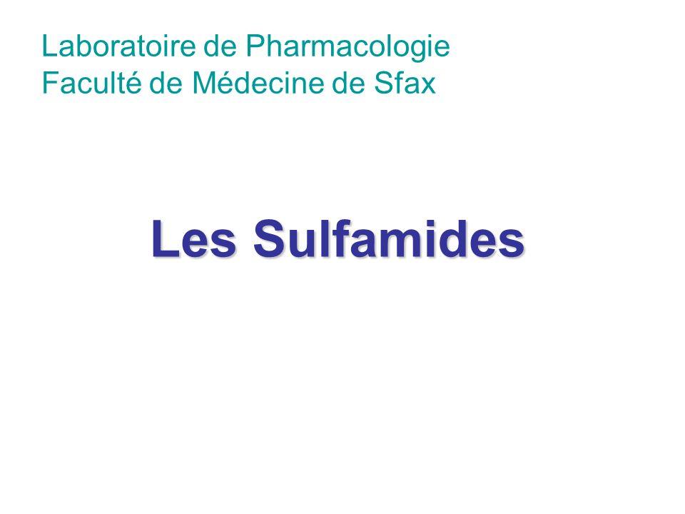 Laboratoire de Pharmacologie Faculté de Médecine de Sfax Les Sulfamides