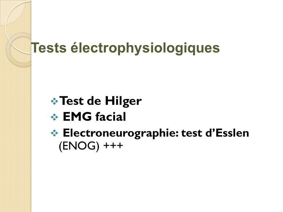 Test de Hilger EMG facial Electroneurographie: test dEsslen (ENOG) +++ Tests électrophysiologiques