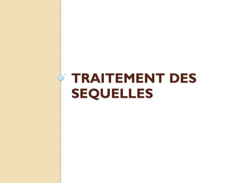 TRAITEMENT DES SEQUELLES