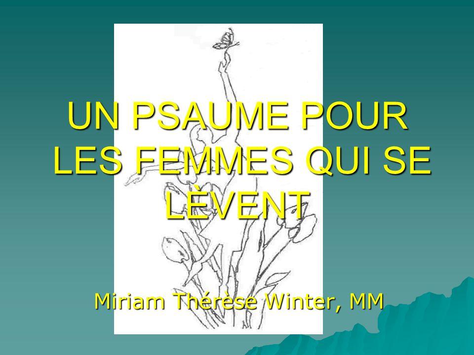 UN PSAUME POUR LES FEMMES QUI SE LÈVENT Miriam Thérèse Winter, MM