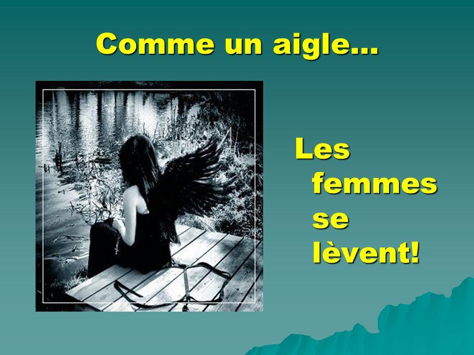 Comme un aigle… Les femmes se lèvent!