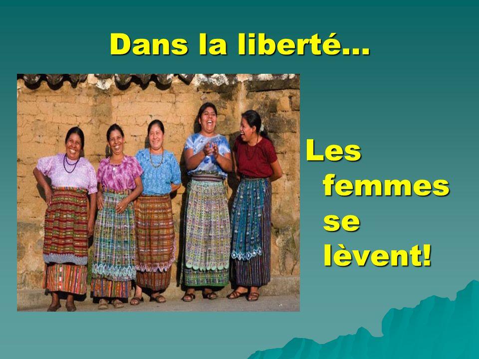 Dans la liberté… Les femmes se lèvent!