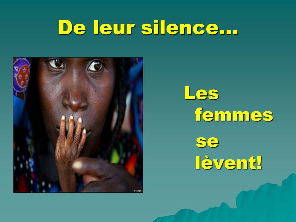 De leur silence… Les femmes se lèvent! se lèvent!