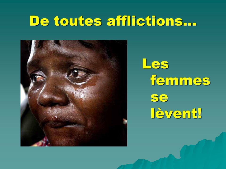 De toutes afflictions… Les femmes se lèvent!