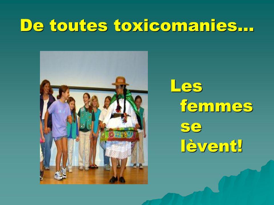 De toutes toxicomanies… Les femmes se lèvent!