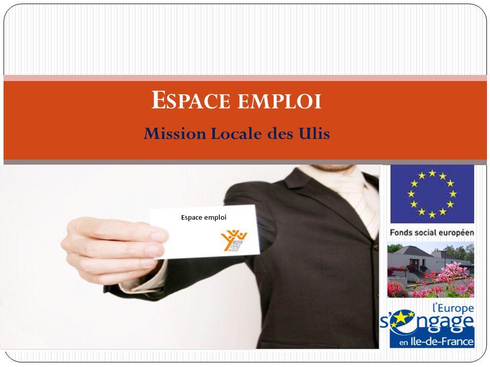 E SPACE EMPLOI Mission Locale des Ulis Espace emploi
