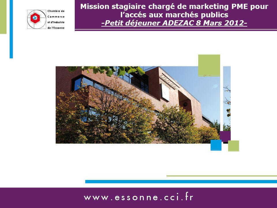 Mission stagiaire chargé de marketing PME pour laccés aux marchés publics -Petit déjeuner ADEZAC 8 Mars 2012-
