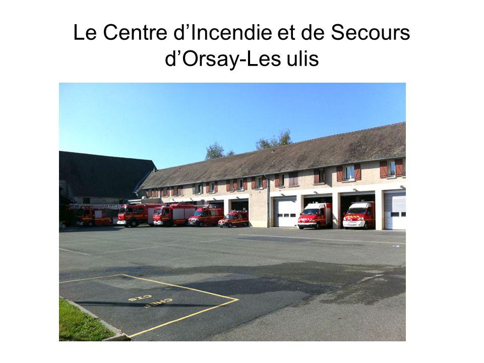 Le Centre dIncendie et de Secours dOrsay-Les ulis