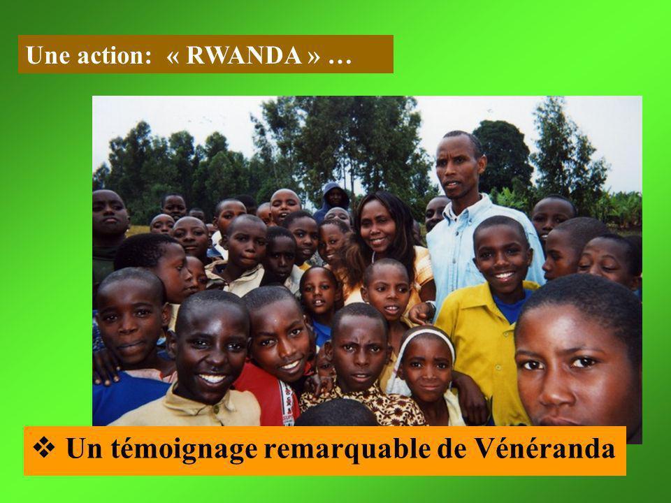 Une action: « RWANDA » … Un témoignage remarquable de Vénéranda