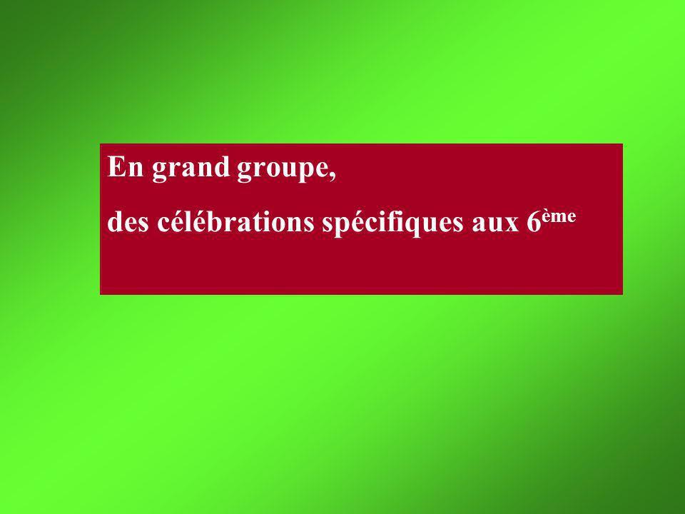 En grand groupe, des célébrations spécifiques aux 6 ème