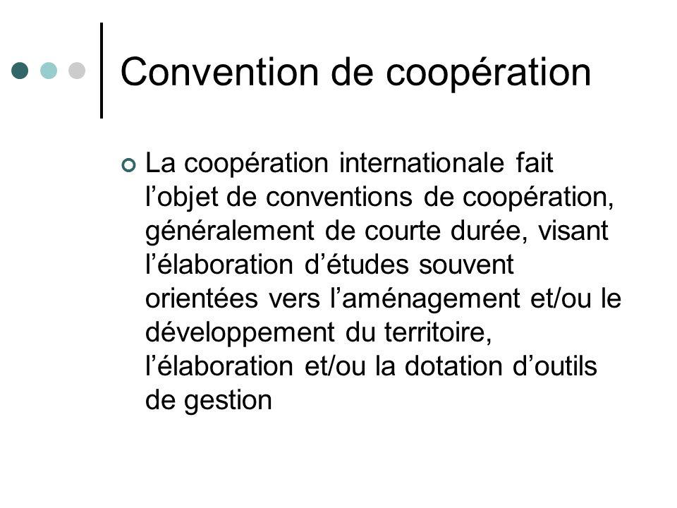 Convention de coopération La coopération internationale fait lobjet de conventions de coopération, généralement de courte durée, visant lélaboration d