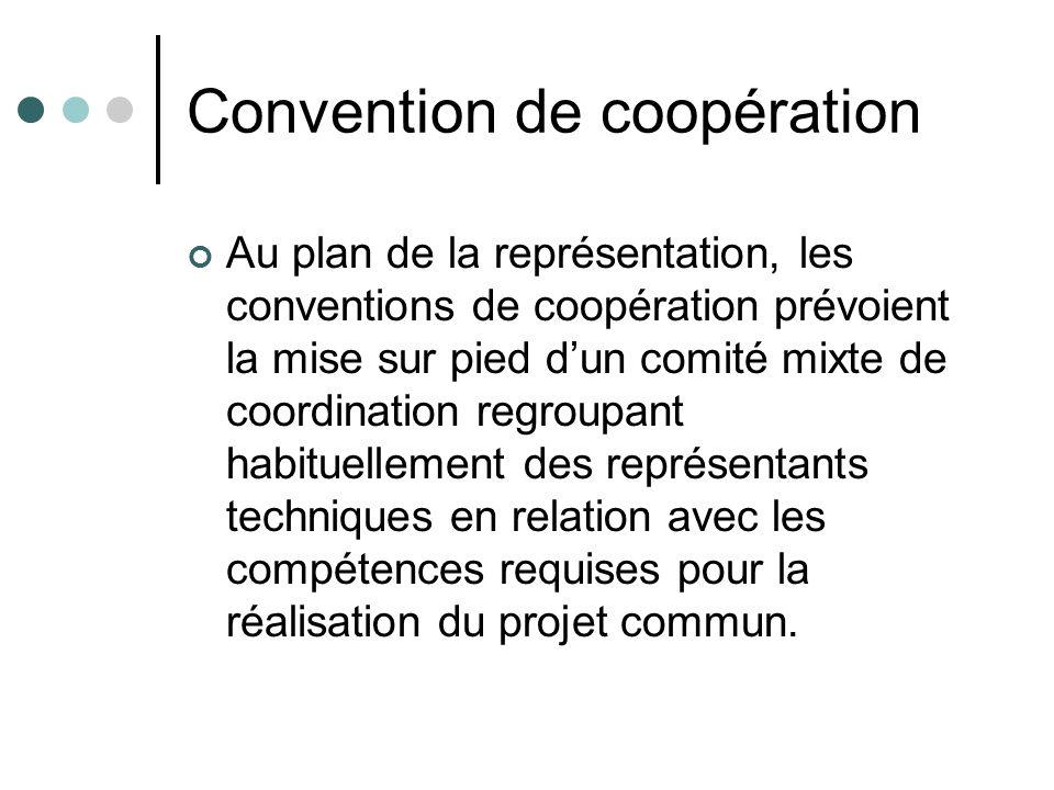 Convention de coopération Au plan de la représentation, les conventions de coopération prévoient la mise sur pied dun comité mixte de coordination reg