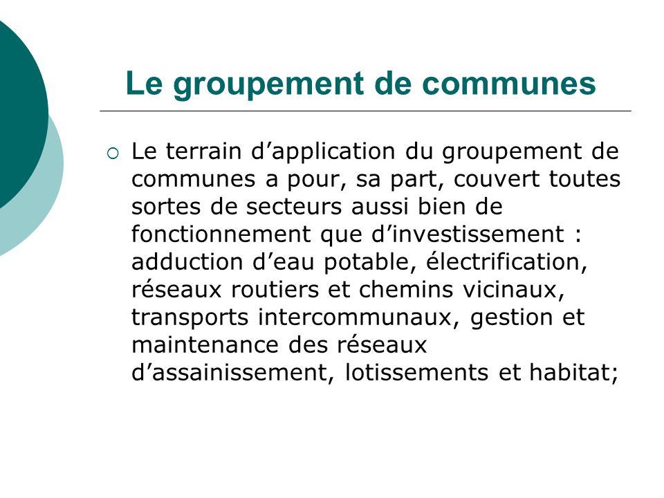 Le groupement de communes Le terrain dapplication du groupement de communes a pour, sa part, couvert toutes sortes de secteurs aussi bien de fonctionn