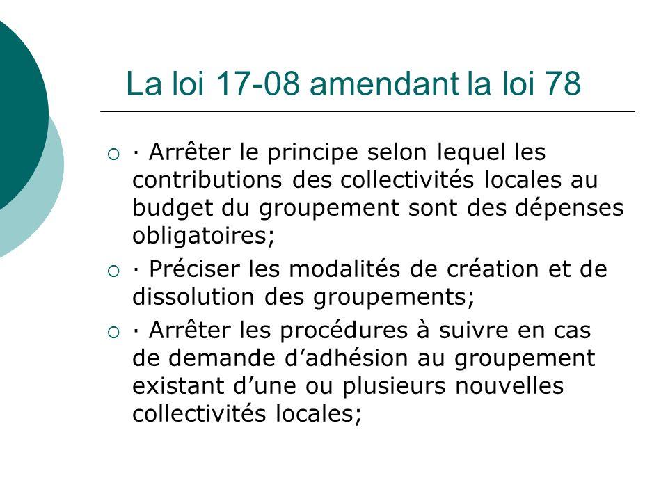 La loi 17-08 amendant la loi 78 · Arrêter le principe selon lequel les contributions des collectivités locales au budget du groupement sont des dépens