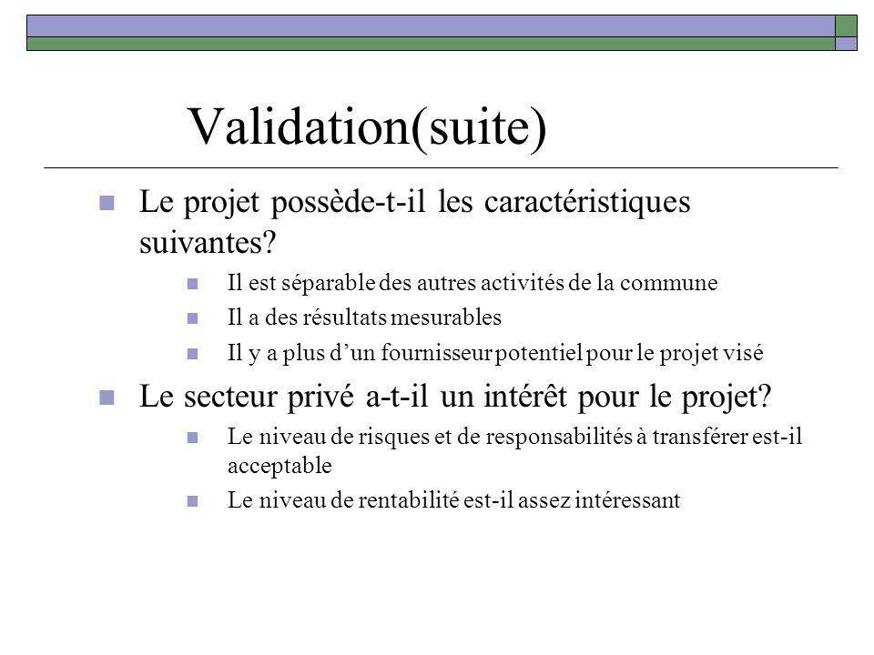 Validation(suite) Le projet possède-t-il les caractéristiques suivantes? Il est séparable des autres activités de la commune Il a des résultats mesura