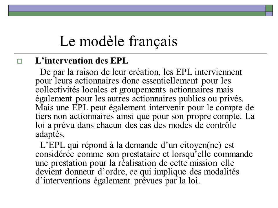 Le modèle français Lintervention des EPL De par la raison de leur création, les EPL interviennent pour leurs actionnaires donc essentiellement pour le