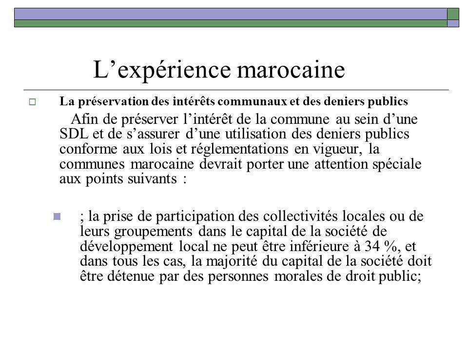 Lexpérience marocaine La préservation des intérêts communaux et des deniers publics Afin de préserver lintérêt de la commune au sein dune SDL et de sa