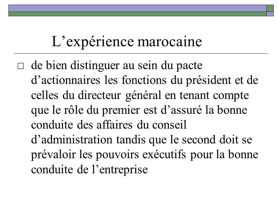 Lexpérience marocaine de bien distinguer au sein du pacte dactionnaires les fonctions du président et de celles du directeur général en tenant compte
