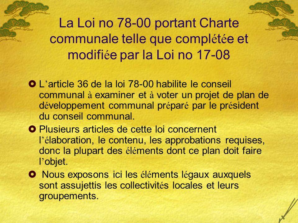 La Loi no 78-00 portant Charte communale telle que compl é t é e et modifi é e par la Loi no 17-08 L article 36 de la loi 78-00 habilite le conseil co