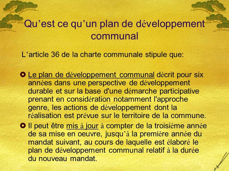 Qu est ce qu un plan de d é veloppement communal L article 36 de la charte communale stipule que: Le plan de d é veloppement communal d é crit pour si