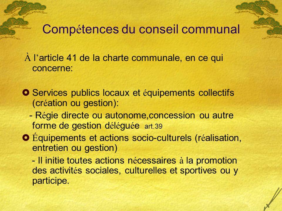Comp é tences du conseil communal À l article 41 de la charte communale, en ce qui concerne: Services publics locaux et é quipements collectifs (cr é