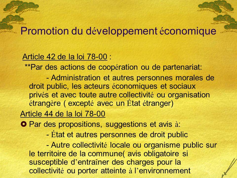 Promotion du d é veloppement é conomique Article 42 de la loi 78-00 : **Par des actions de coop é ration ou de partenariat: - Administration et autres