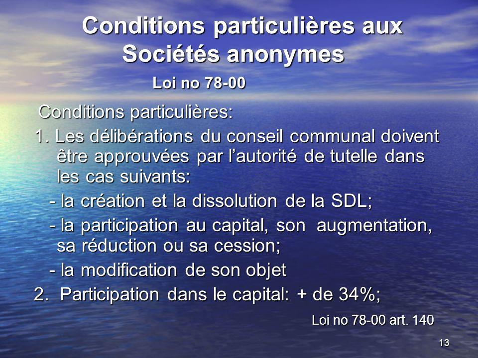 13 Conditions particulières aux Sociétés anonymes Loi no 78-00 Conditions particulières aux Sociétés anonymes Loi no 78-00 Conditions particulières: Conditions particulières: 1.