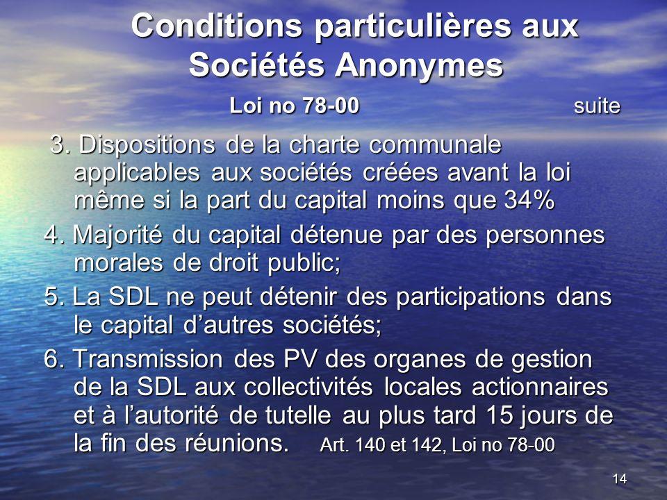 14 Conditions particulières aux Sociétés Anonymes Loi no 78-00 suite Conditions particulières aux Sociétés Anonymes Loi no 78-00 suite 3.