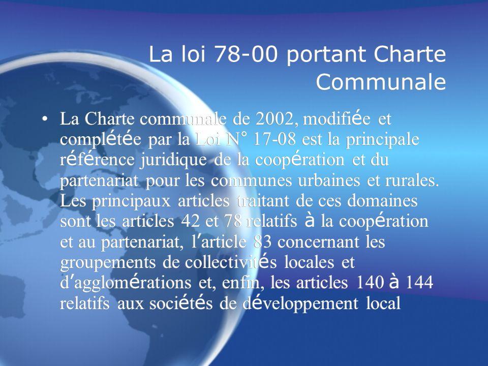 La loi 78-00 portant Charte Communale La Charte communale de 2002, modifi é e et compl é t é e par la Loi N° 17-08 est la principale r é f é rence jur