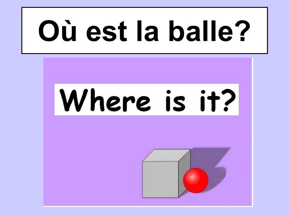 Où est la balle?