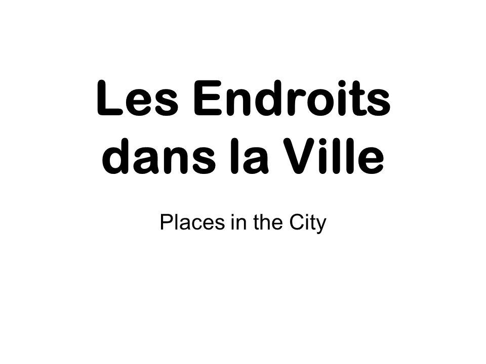 Les Endroits dans la Ville Places in the City