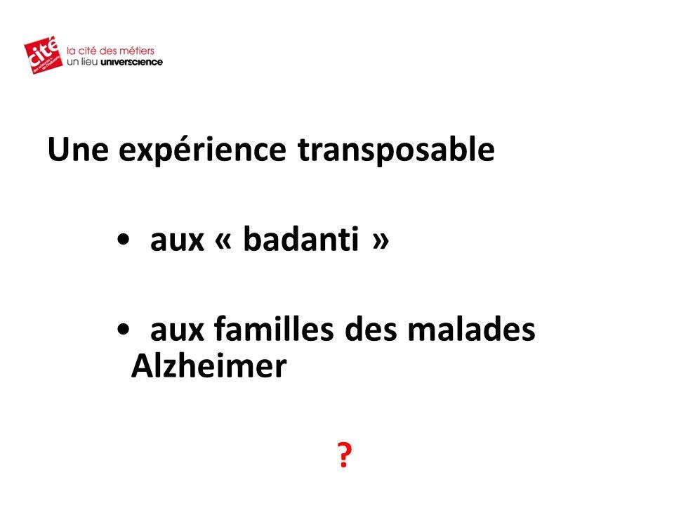 Une expérience transposable aux « badanti » aux familles des malades Alzheimer