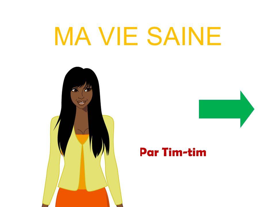 MA VIE SAINE Par Tim-tim