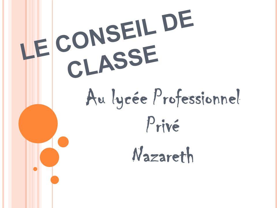 Au lycée Professionnel Privé Nazareth LE CONSEIL DE CLASSE