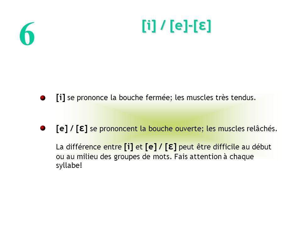 7 [ ɥ ] / [w] [w] se prononce toujours avec une voyelle.