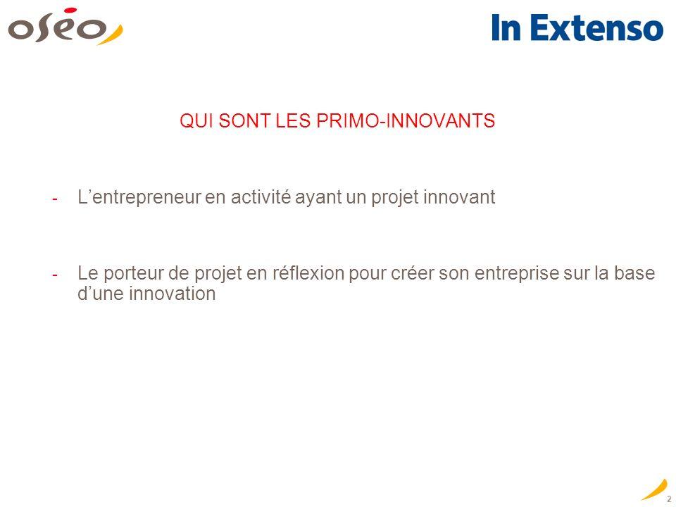 2 QUI SONT LES PRIMO-INNOVANTS - Lentrepreneur en activité ayant un projet innovant - Le porteur de projet en réflexion pour créer son entreprise sur la base dune innovation