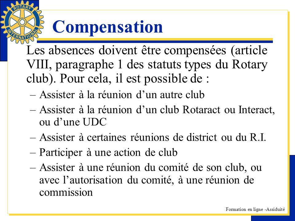 Formation en ligne -Assiduité Compensation Les absences doivent être compensées (article VIII, paragraphe 1 des statuts types du Rotary club). Pour ce