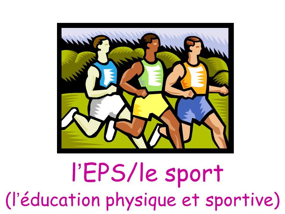 l EPS/le sport (l éducation physique et sportive)
