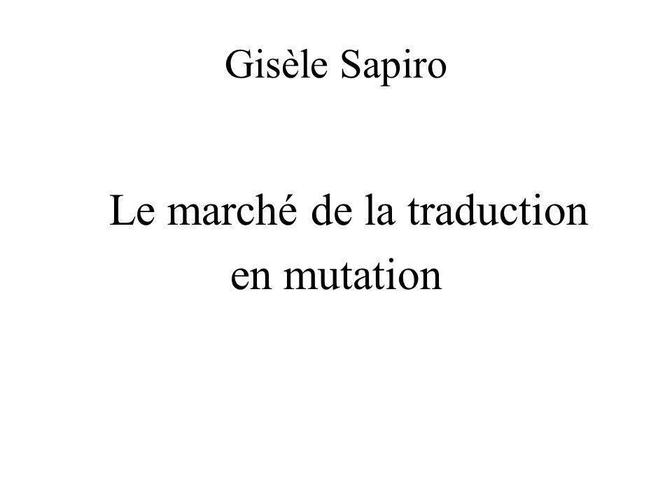 Gisèle Sapiro Le marché de la traduction en mutation