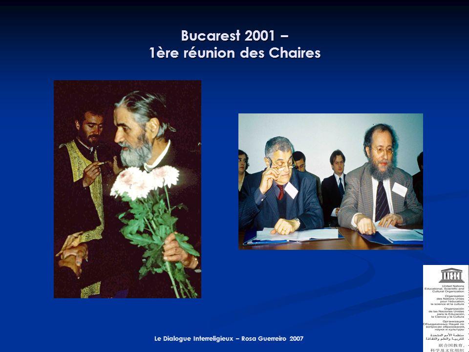 Le Dialogue Interreligieux – Rosa Guerreiro 2007 Bucarest 2001 – 1ère réunion des Chaires