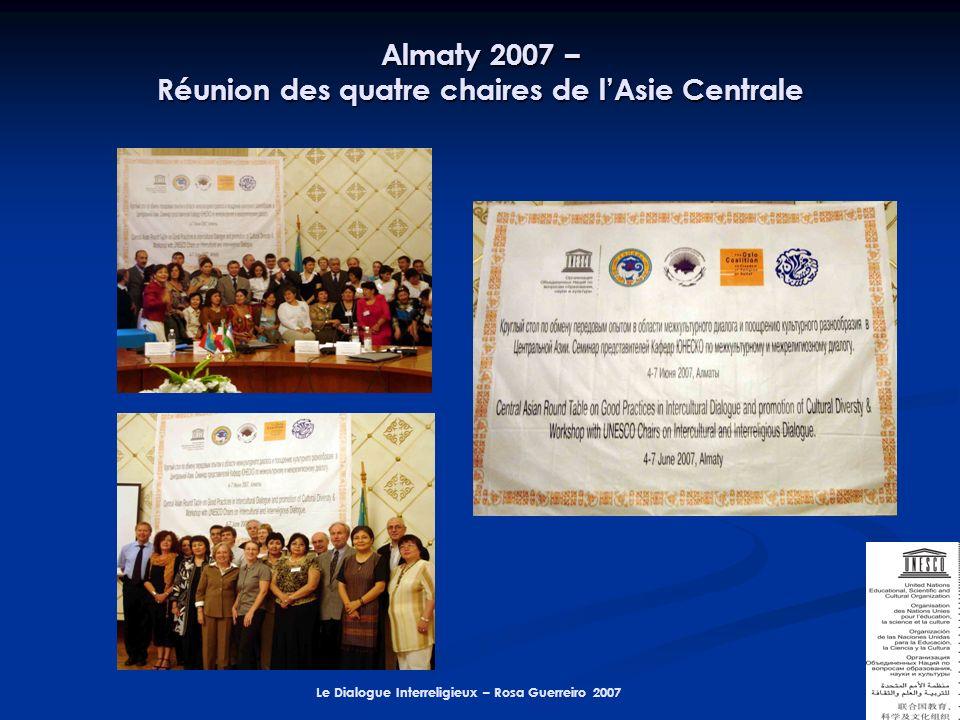 Le Dialogue Interreligieux – Rosa Guerreiro 2007 Almaty 2007 – Réunion des quatre chaires de lAsie Centrale