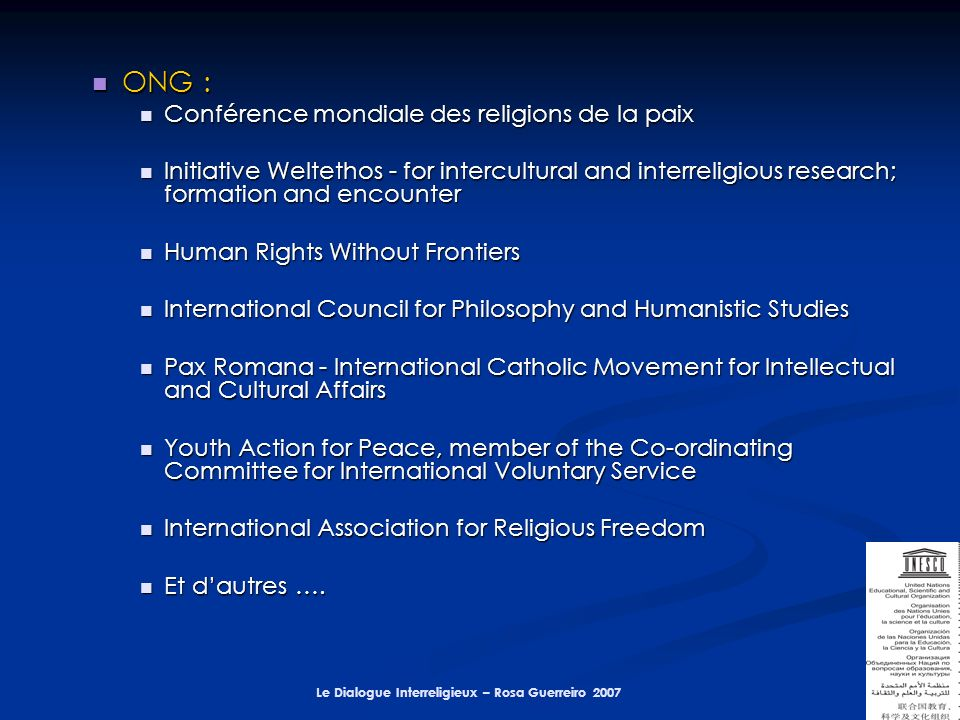 Le Dialogue Interreligieux – Rosa Guerreiro 2007 ONG : ONG : Conférence mondiale des religions de la paix Conférence mondiale des religions de la paix