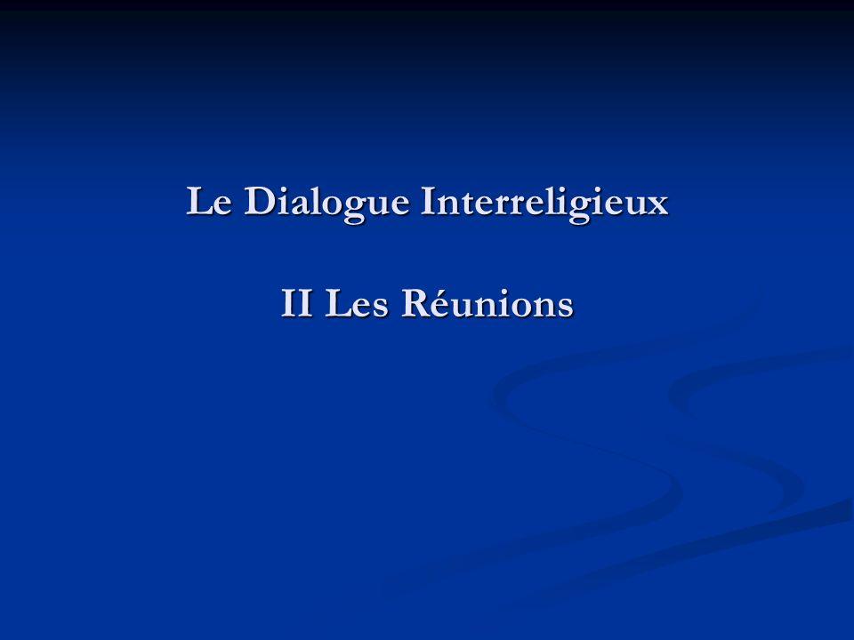 Le Dialogue Interreligieux II Les Réunions