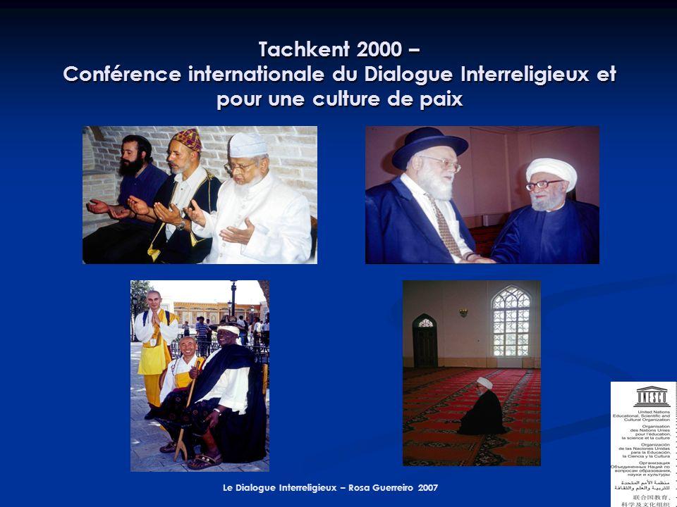 Le Dialogue Interreligieux – Rosa Guerreiro 2007 Tachkent 2000 – Conférence internationale du Dialogue Interreligieux et pour une culture de paix