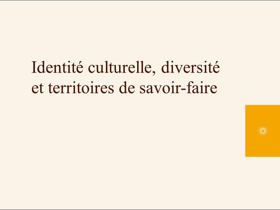 Identité culturelle, diversité et territoires de savoir-faire