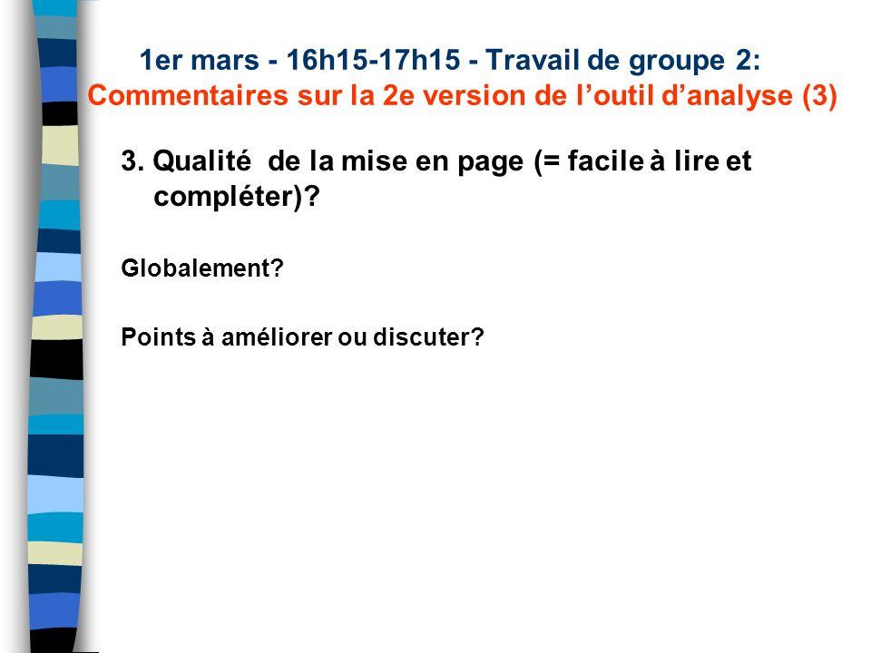 1er mars - 16h15-17h15 - Travail de groupe 2: Commentaires sur la 2e version de loutil danalyse (3) 3. Qualité de la mise en page (= facile à lire et