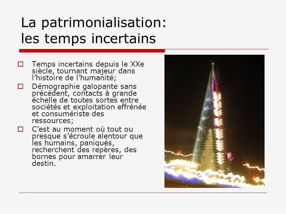 La patrimonialisation: pourquoi et comment.